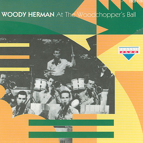 At The Woodchopper's Ball by Woody Herman