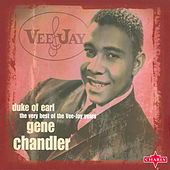 Duke Of Earl - The Very Best Of The Vee-Jay Years by Gene Chandler