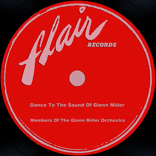 Play & Download Dance To The Sound Of Glenn Miller by Glenn Miller | Napster