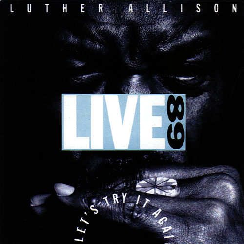 Play & Download Live '89: Let's Try It Again by Luther Allison | Napster