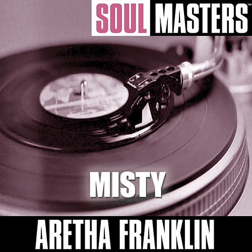 Play & Download Soul Masters: Misty by Aretha Franklin | Napster