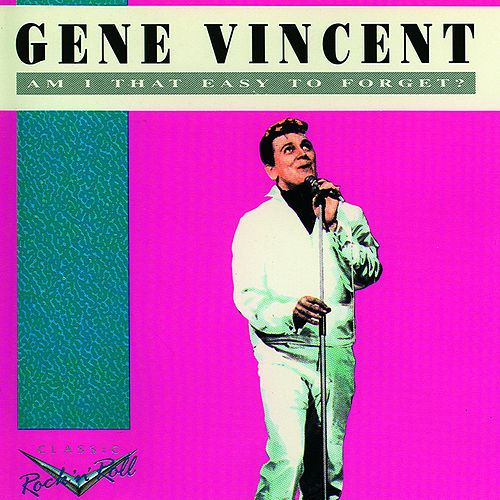 Am I That Easy Easy To Forget by Gene Vincent