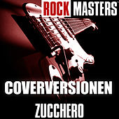Rock Masters: Coverversionen by Zucchero