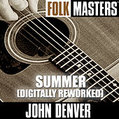 Play & Download Folk Masters: Summer (Digitally Reworked Versions) by John Denver | Napster
