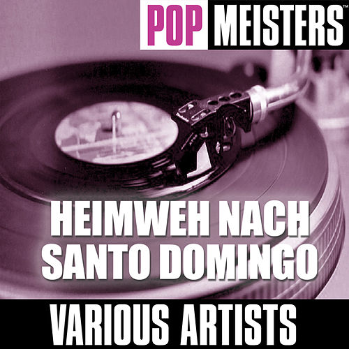 Pop Meisters: Heimweh Nach Santo Domingo by Various Artists