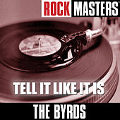 Play & Download Rock Masters: Tell It Like It Is by The Byrds | Napster