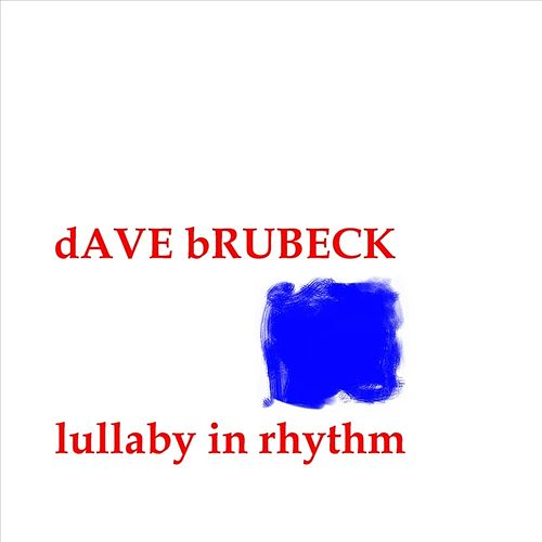 Play & Download Lullaby In Rhythm by Dave Brubeck | Napster