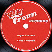 Organ Encores by Chris Christian