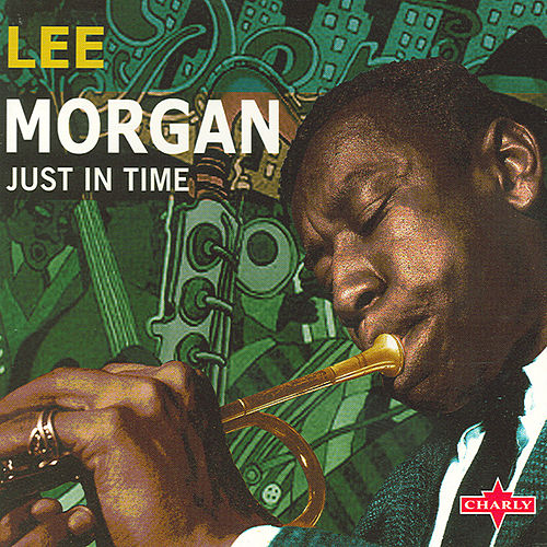Play & Download Just In Time by Lee Morgan | Napster