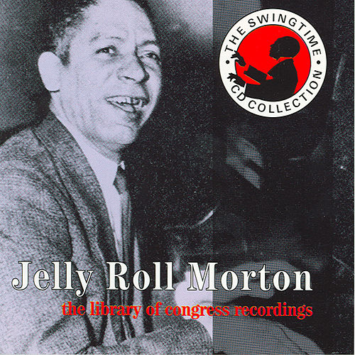 The Library Of Congress Recordings CD3 by Jelly Roll Morton