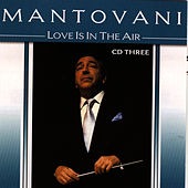 Play & Download Love Is In The Air Vol. 3 by Mantovani | Napster