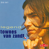 Play & Download Legend CD2 by Townes Van Zandt | Napster