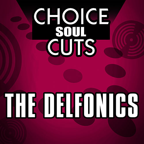 Play & Download Choice Soul Cuts by The Delfonics | Napster