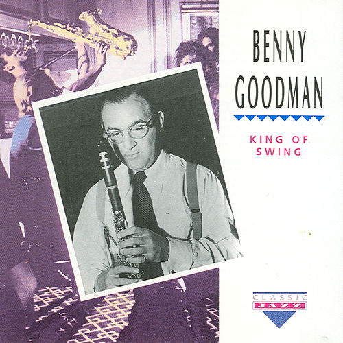Play & Download King Of Swing by Benny Goodman | Napster
