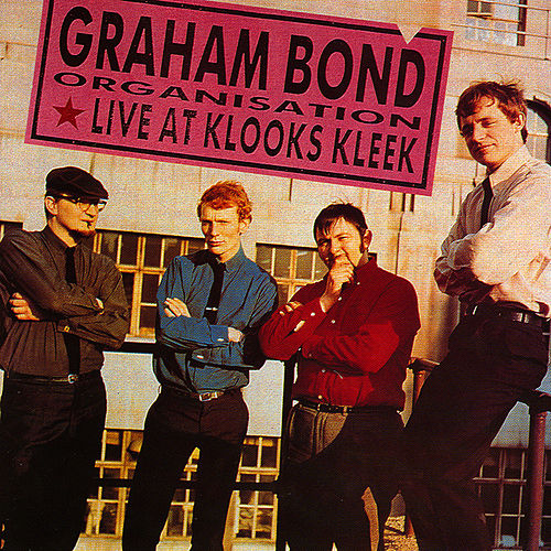 Play & Download Live At Klooks Kleek by Graham Bond | Napster