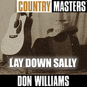 Country Masters: Lay Down Sally by Don Williams