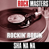 Play & Download Rock Masters: Rockin' Robin by Sha Na Na | Napster