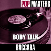 Play & Download Pop Masters: Body Talk by Baccara | Napster
