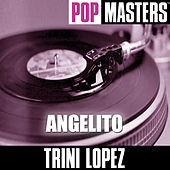 Play & Download Pop Masters: Angelito by Trini Lopez | Napster