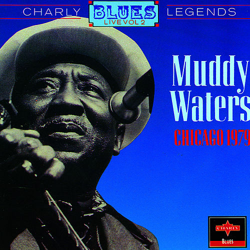 Play & Download Chicago, 1979 by Muddy Waters | Napster