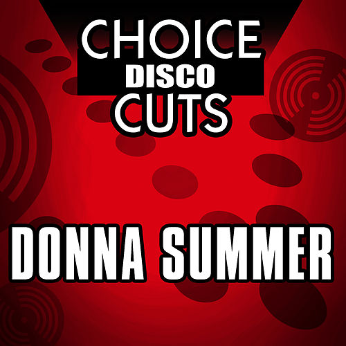 Play & Download Choice Disco Cuts by Donna Summer | Napster