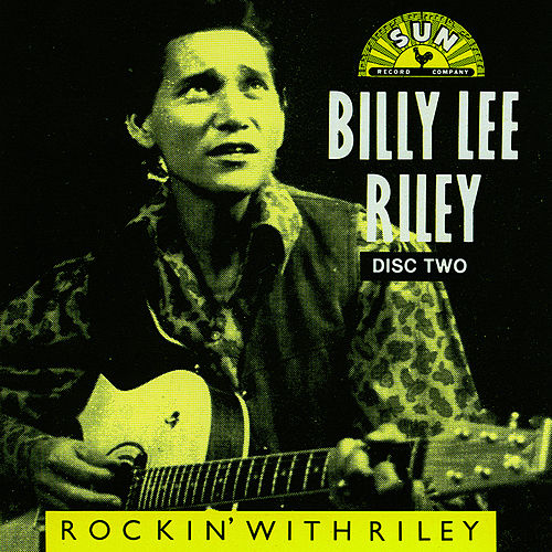 Rockin' With Riley CD 2 by Billy Lee Riley