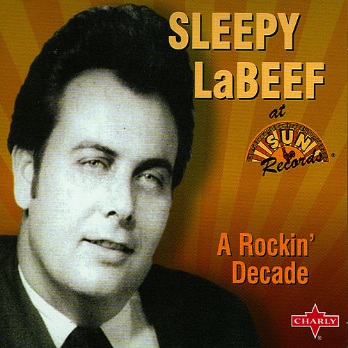 A Rockin' Decade by Sleepy LaBeef