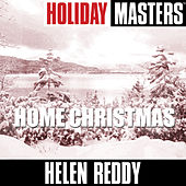 Play & Download Holiday Masters: Home Christmas by Helen Reddy | Napster