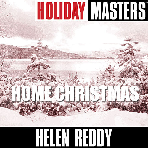 Holiday Masters: Home Christmas by Helen Reddy