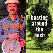 Beating Around The Bush by Bill Keith