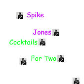 Play & Download Cocktails For Two by Spike Jones | Napster