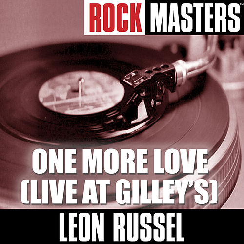 Rock Masters: One More Love (Live At Gilley's) by Leon Russell