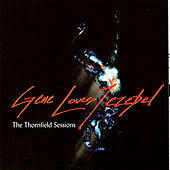 Play & Download The Thornfield Sessions by Gene Loves Jezebel | Napster