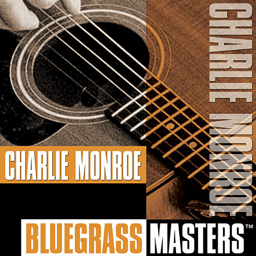 Play & Download Bluegrass Masters by Charlie Monroe | Napster