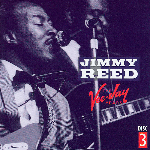 Play & Download The Vee-Jay Years CD 3 by Jimmy Reed | Napster