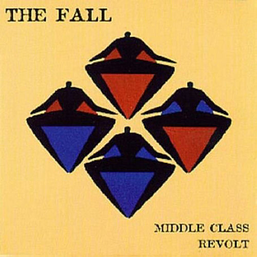 Play & Download Middle Class Revolt by The Fall | Napster
