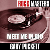 Play & Download Rock Masters: Meet Me In Rio by Gary Puckett | Napster