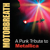 Play & Download Motorbreath: A Punk Tribute to Metallica by Various Artists | Napster