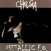 Play & Download Metallic F.O. (Live at CBGB's) by Chelsea | Napster