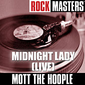 Play & Download Rock Masters: Midnight Lady (Live) by Mott the Hoople | Napster