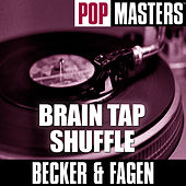 Play & Download Pop Masters: Brain Tap Shuffle by Donald Fagen | Napster