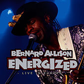 Energized - Live In Europe Vol. 1 by Bernard Allison