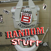 Big B presents Random Stuff by Big B