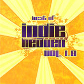 Play & Download Best of IndieHeaven, Vol. 1.0 by Various Artists | Napster