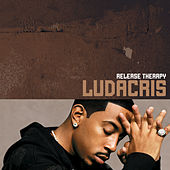 Play & Download Release Therapy by Ludacris | Napster