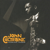 Play & Download Fearless Leader by John Coltrane | Napster