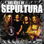 Play & Download The Best Of Sepultura by Sepultura | Napster