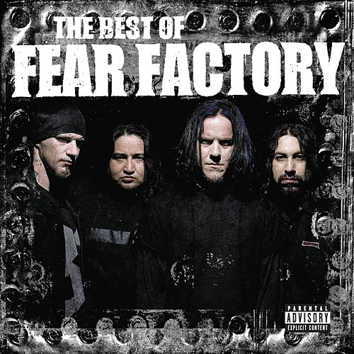 The Best Of Fear Factory by Fear Factory