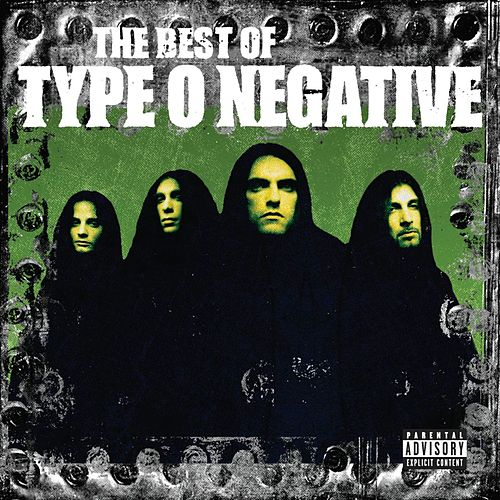 Play & Download The Best Of Type O Negative by Type O Negative | Napster