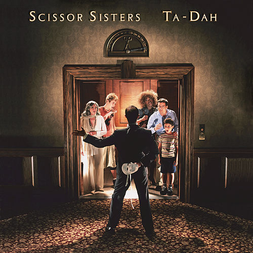 Play & Download Ta-Dah by Scissor Sisters | Napster